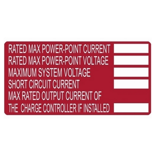 TYT596-00253 SOLAR RATING LBL,RATED MAX POWER-POINT CURRENT; RATED MAX POWER-POINT VOLTAGE; MAXIMUM SYSTEM VOLTAGE; SHORT CIRCUIT CURRENT; MAX RATED OUTPUT CURRENT OF THE CHARGE CONTROLLER (IF INSTALLED)., TYTON